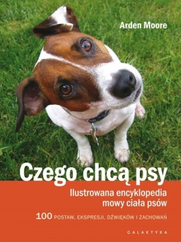 """Czego chcą psy"" Arden Moore"